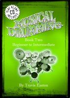 Musical Drumming Bk 2 Beginner to Intermediate